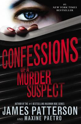 Confessions of a Murder Suspect By Patterson, James/ Paetro, Maxine